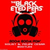 Black Eyed Peas - Boom Boom Pow (Solist & Felipe Cezar BOOTLEG)_Preview