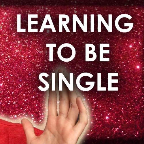 How to Be Single and Defining the Relationship / Single AF Podcast / Ep. 5