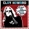 Clay Howard rocksteady records I'll Give You Something To Cry About Teaser