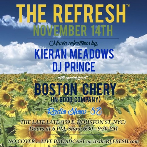 The REFRESH Radio Show # 82 (+ special guest DJ set from Boston Chery of In Good Company)