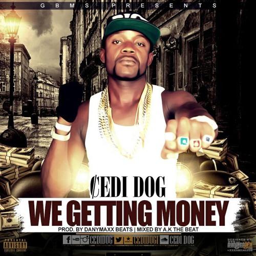 Cedi Dog - Street Money