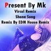 Shona  Haripada Bandwala  Ankush  Nusrat Dj Mk Vircul Remix