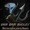 Bam Bam Bholey - Aryan Kavilkar And Aman Ft. Dope Boy Leo