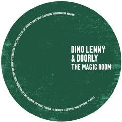A. Dino Lenny & Doorly - The Magic Room Main (Dino Lenny & Seth Troxler Edit)
