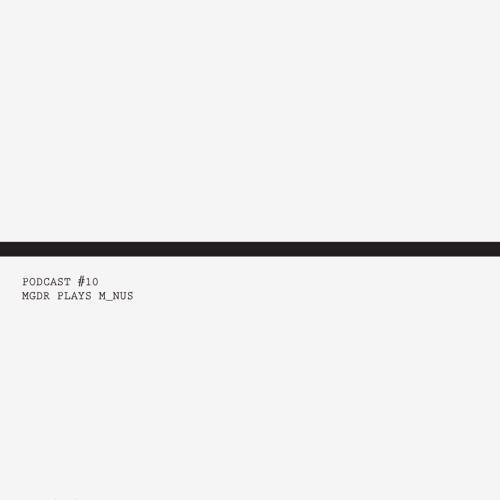 MGDR Podcast #10 M_NUS (2012/04/03)