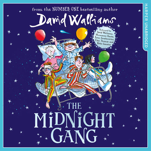 The Midnight Gang, by David Walliams, Read by David Walliams, Peter Serafinowicz, Et al.
