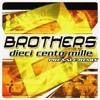 Brothers feat. Ranieri - Dieci Cento Mille (Prevale Remix)