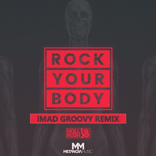 Holl & Rush - Rock Your Body (iMAD Groovy Remix)