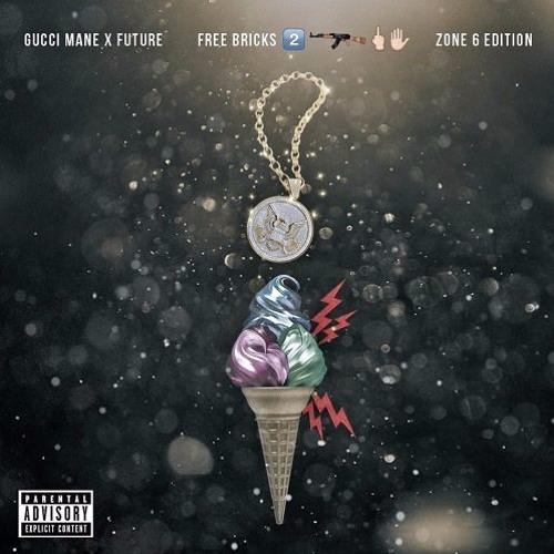 Gucci Mane & Future: Free Bricks 2 [Zone 6 EDITION] FBG1017