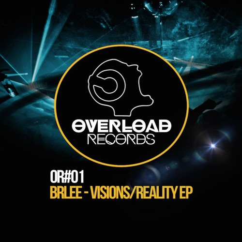 "Brlee - ""VISIONS"" /// Reality-Visions EP (Overload Records)"