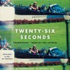 TWENTY-SIX SECONDS Written and Read by Alexandra Zapruder- Audiobook Excerpt