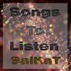 Songs To Listen Pt.1 - Saikat B