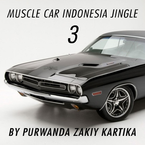 Muscle Car Indonesia Jingle 3 By Purwanda Zakiy Kartika Mcijingle