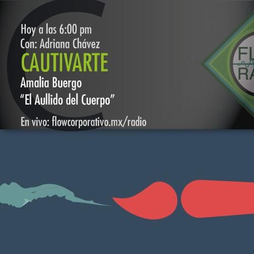 """CautivArte 052 - Amalia Buergo """"El aullido del Cuerpo"""""""