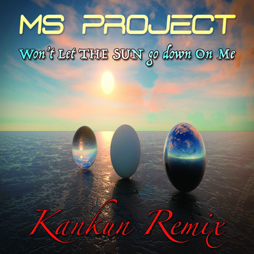 MS PROJECT (Won't let the sun go down on me-Kankun Edit Sample)