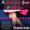 The Smart Girl's Guide To Self-Care by Shahida Arabi, Narrated by Julie McKay