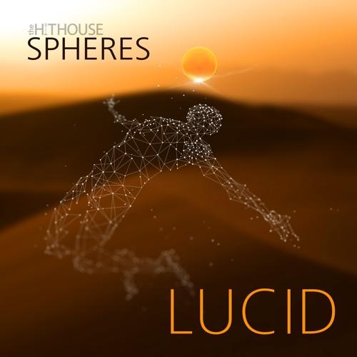 "The Hit House Sampling from the ""SPHERES: LUCID"" Album"