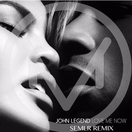 John Legend - Love Me Now (SEMLR Remix)