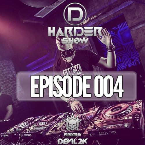 D-Harder Show Episode 4