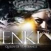 Enki: Queen of Vengeance(Volume 2)Written by: V. R. R. Richards Narrated by: Saskia Maarleveld