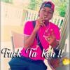 Tedi G. - Fuck Ta Ken