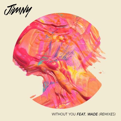 Jimny - Without You (Feat. Wadé)(Osmo Remix)