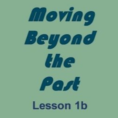Moving Beyond the Past-Lesson 1b-Questions