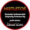 Mistletoe (Originally Performed By Justin Bieber ) [Karaoke Instrumental Version]