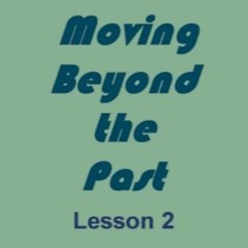 Moving Beyond the Past-Lesson2