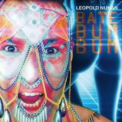 Leopold Nunan - Bate Bum Bum - prod by Alkay Azeredo