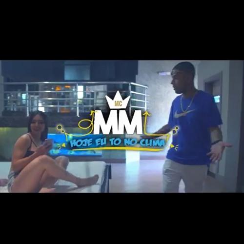 Descargar MC MM - Hoje Eu To No Clima (Video Clipe) DJ LK