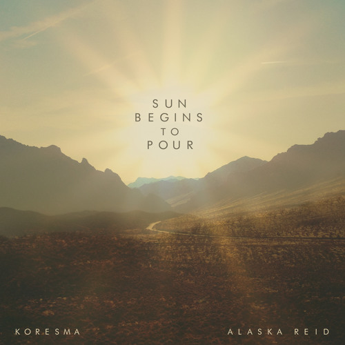 Sun Begins to Pour (feat. Alaska Reid)