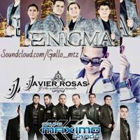 Corridos Mix Javier Rosas Vs Maximo Grado Vs Enigma®☠♫