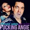 Fucking Ängie  - Smoke weed eat pu$$y mp3
