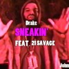 SNEAKIN' FEAT. 21 SAVAGE (JohnnyMac JR) COVER