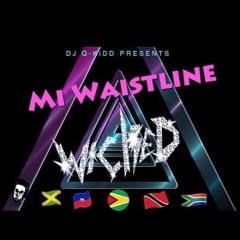 "DJ Q-Kidd Presents "" Mi Waistline Wicked "" November 2016"