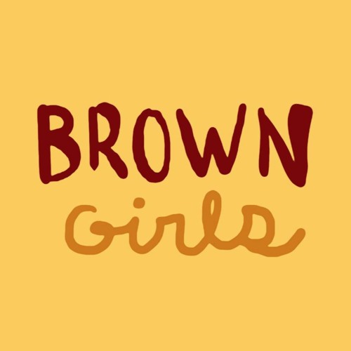 Brown Girls Theme ft. Lisa Mishra [prod. by Dee Lilly]