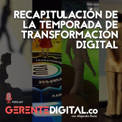 Recap de la temporada de Transformación Digital