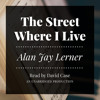 The Street Where I Live by Alan Jay Lerner, read by David Case