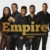 Remember My Name - Empire Cast