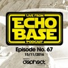 Echo Base Podcast No.67 (15/11/2016) FREE DOWNLOAD