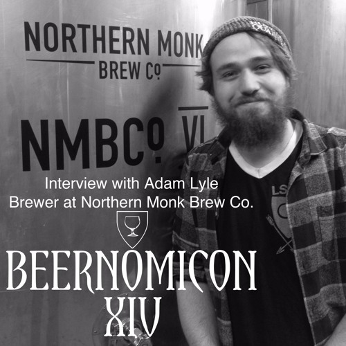 Beernomicon XIV - Interview with Adam of Northern Monk Brew Co.