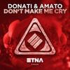 Donati & Amato - Don't Make Me Cry (Radio Edit)
