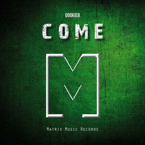 Come (out on Beatport  and stores)
