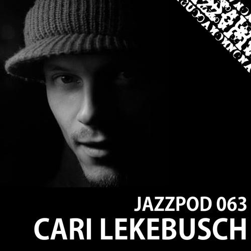 Jazzpod 063 - Cari Lekebusch