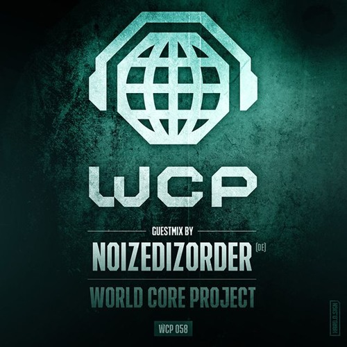 (World Core Project) Guestmix by Noizedizorder(Ger)
