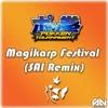 Magikarp Festival (SAI Remix)CLICK BUY TO FREE DOWNLOAD