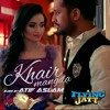 Atif Aslam New Song Khair Mangda Official Video_HD-mc.m4a