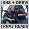 I Pray Remix (Jay Kill & The Hustle Standard feat. Our Boy Drew)