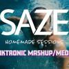 Saze - Funktronic Mashup Medley (Homemade Sessions)